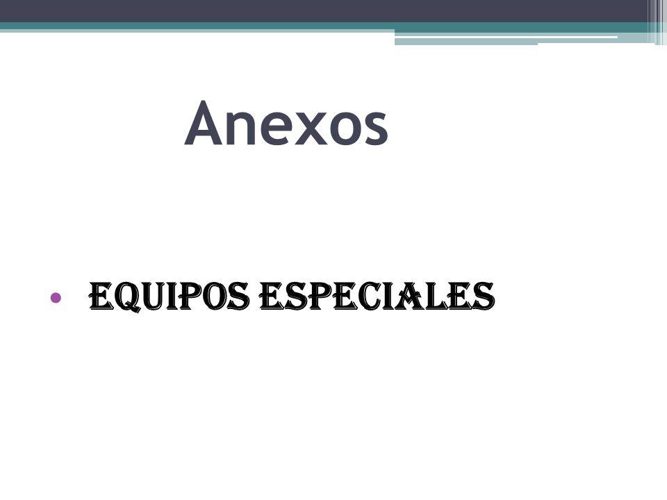 Anexos Equipos Especiales