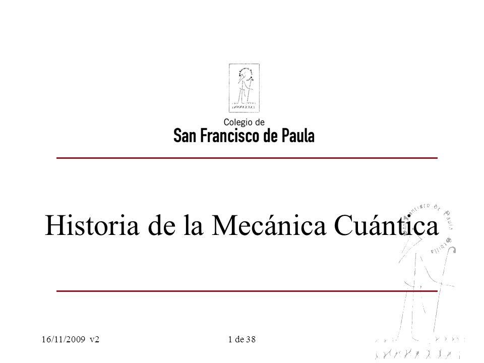 16/11/2009v21 de 38 Historia de la Mecánica Cuántica