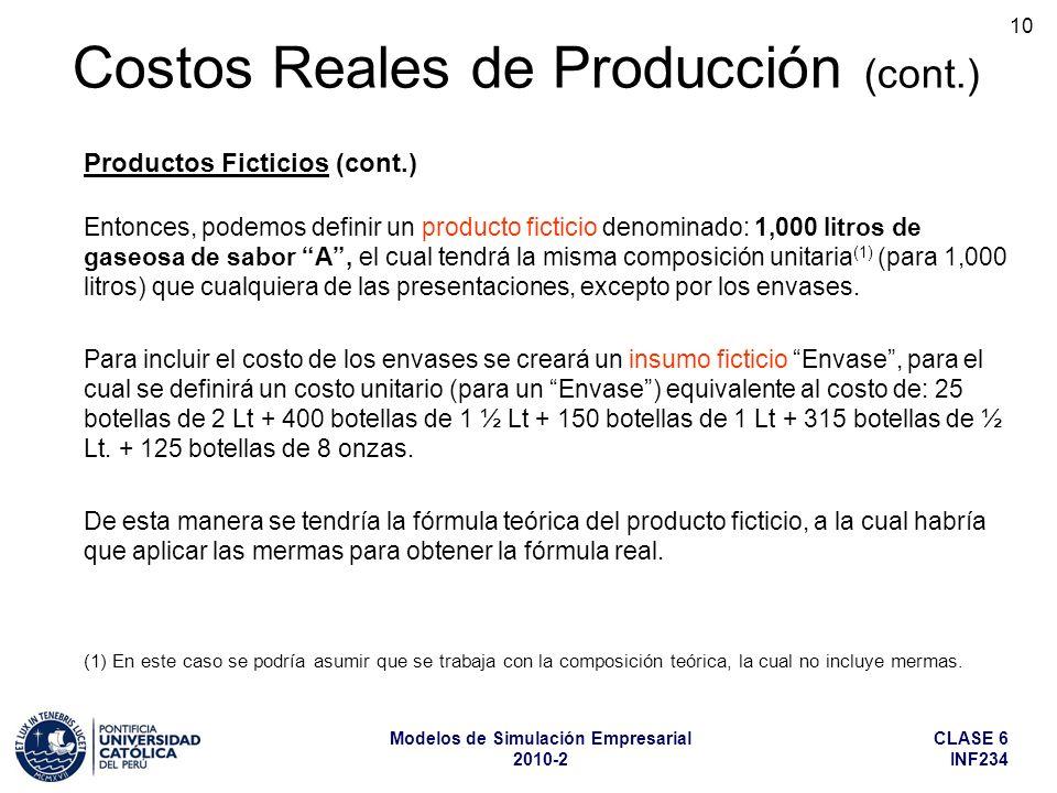 CLASE 6 INF234 Modelos de Simulación Empresarial 2010-2 10 Entonces, podemos definir un producto ficticio denominado: 1,000 litros de gaseosa de sabor