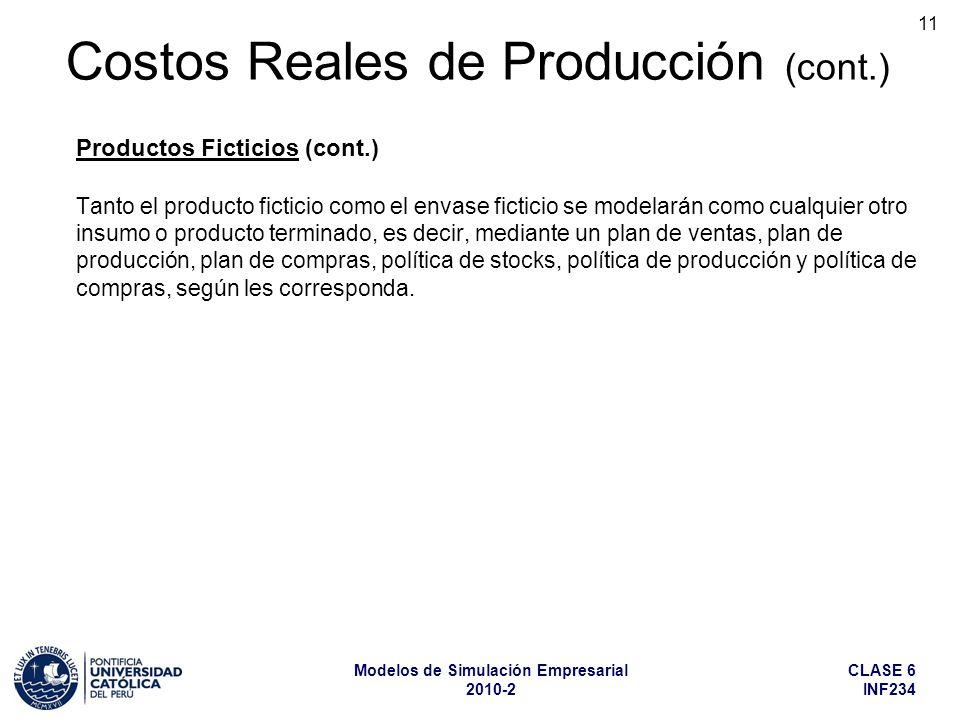 CLASE 6 INF234 Modelos de Simulación Empresarial 2010-2 11 Tanto el producto ficticio como el envase ficticio se modelarán como cualquier otro insumo