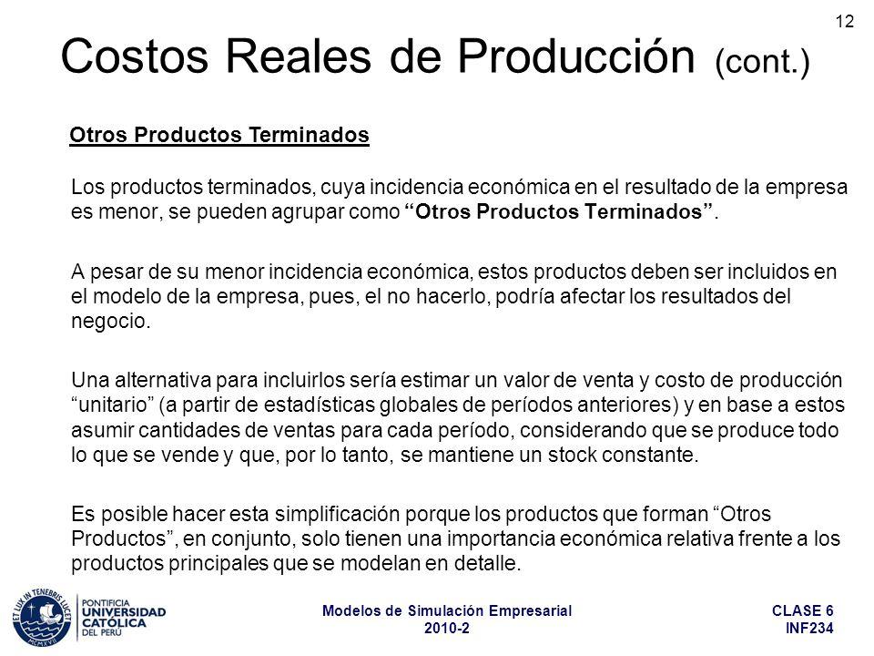 CLASE 6 INF234 Modelos de Simulación Empresarial 2010-2 12 Los productos terminados, cuya incidencia económica en el resultado de la empresa es menor,