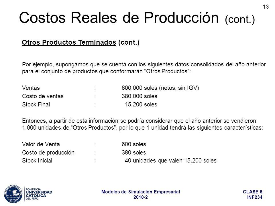 CLASE 6 INF234 Modelos de Simulación Empresarial 2010-2 13 Por ejemplo, supongamos que se cuenta con los siguientes datos consolidados del año anterio