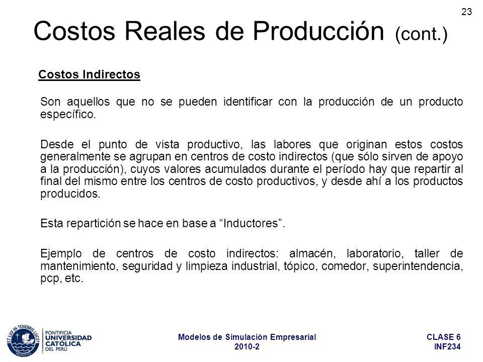 CLASE 6 INF234 Modelos de Simulación Empresarial 2010-2 23 Son aquellos que no se pueden identificar con la producción de un producto específico. Desd