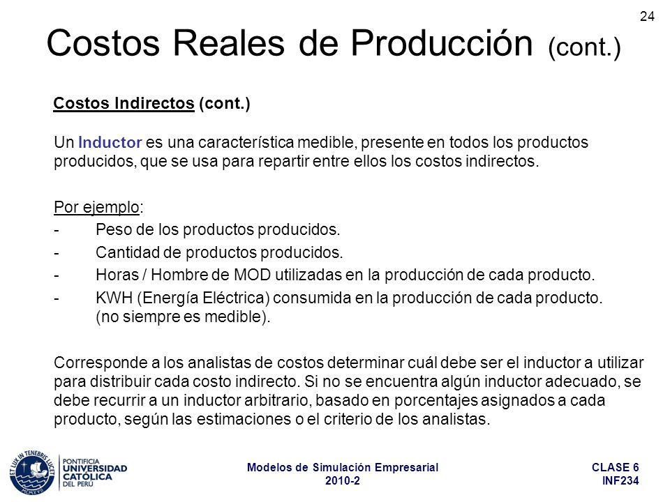 CLASE 6 INF234 Modelos de Simulación Empresarial 2010-2 24 Un Inductor es una característica medible, presente en todos los productos producidos, que