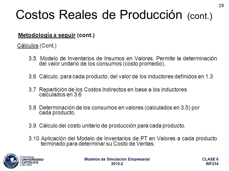 CLASE 6 INF234 Modelos de Simulación Empresarial 2010-2 29 Cálculos (Cont.) 3.5 Modelo de Inventarios de Insumos en Valores. Permite la determinación