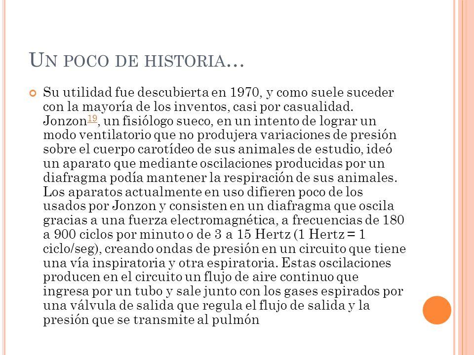 U N POCO DE HISTORIA … Su utilidad fue descubierta en 1970, y como suele suceder con la mayoría de los inventos, casi por casualidad. Jonzon 19, un fi