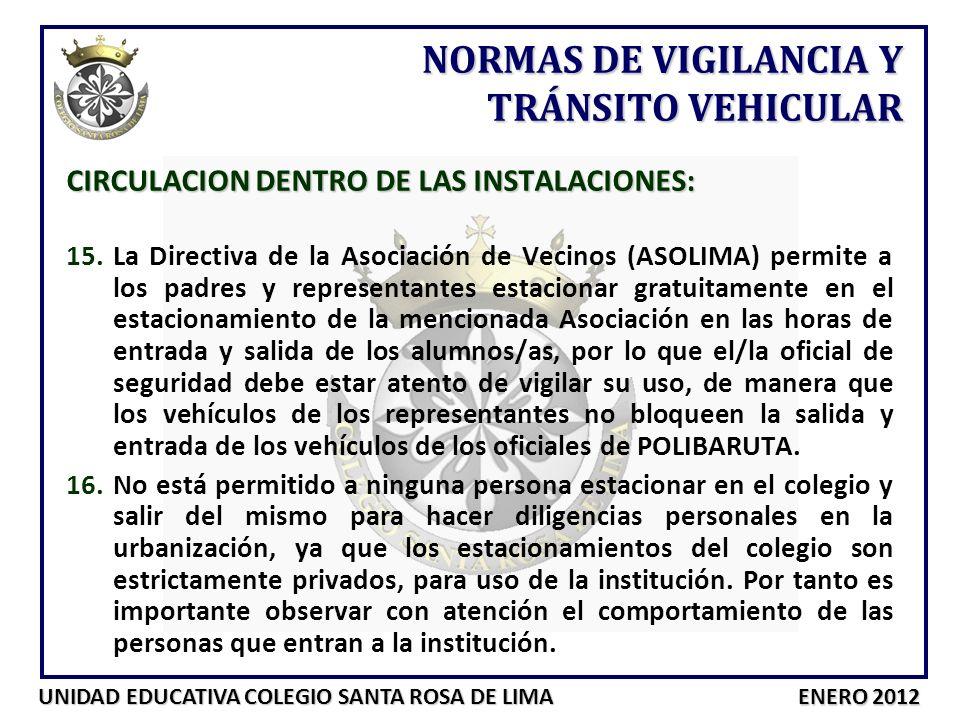 UNIDAD EDUCATIVA COLEGIO SANTA ROSA DE LIMA ENERO 2012 CIRCULACION DENTRO DE LAS INSTALACIONES: 15.La Directiva de la Asociación de Vecinos (ASOLIMA)