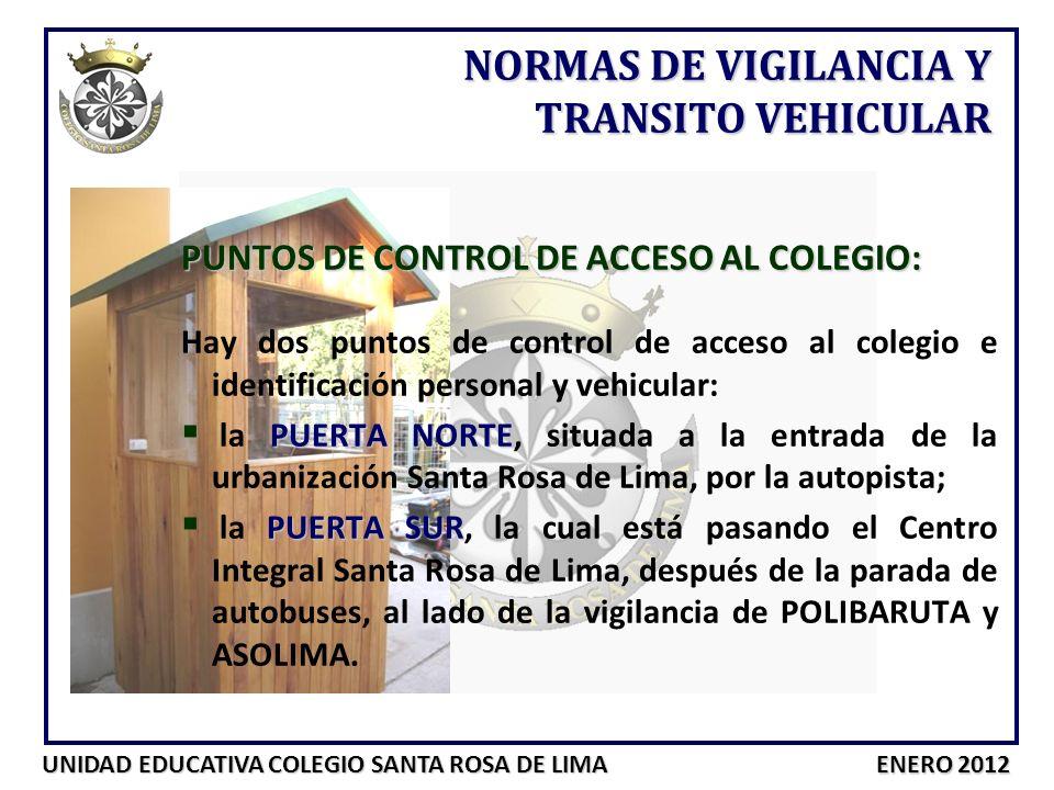 UNIDAD EDUCATIVA COLEGIO SANTA ROSA DE LIMA ENERO 2012 PUNTOS DE CONTROL DE ACCESO AL COLEGIO: Hay dos puntos de control de acceso al colegio e identi