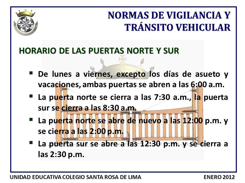 UNIDAD EDUCATIVA COLEGIO SANTA ROSA DE LIMA ENERO 2012 HORARIO DE LAS PUERTAS NORTE Y SUR De lunes a viernes, excepto los días de asueto y vacaciones,