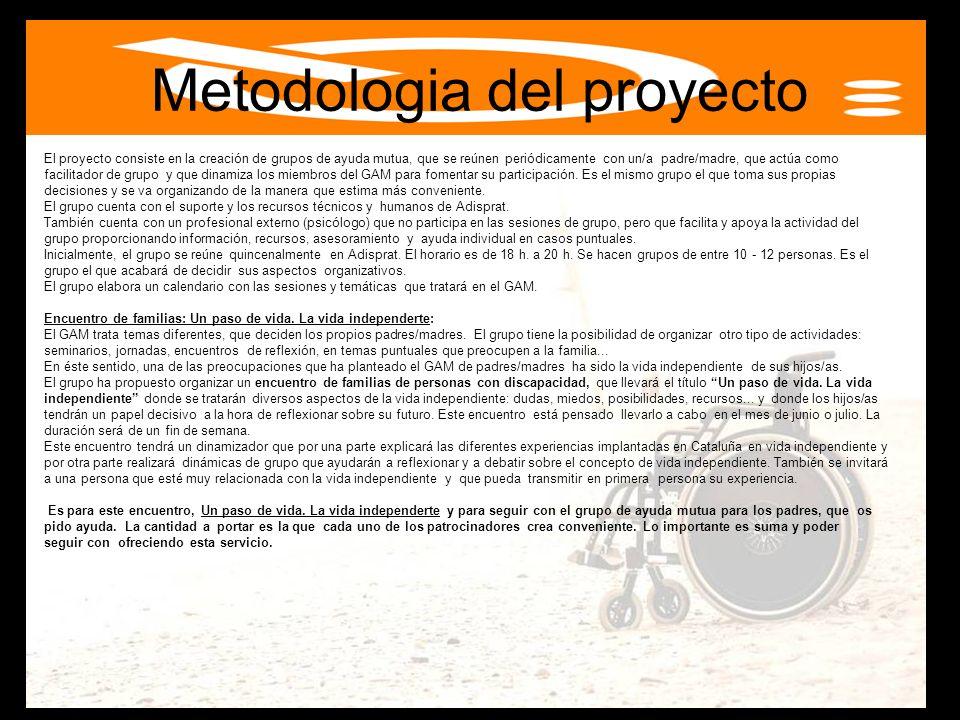 Metodologia del proyecto El proyecto consiste en la creación de grupos de ayuda mutua, que se reúnen periódicamente con un/a padre/madre, que actúa co