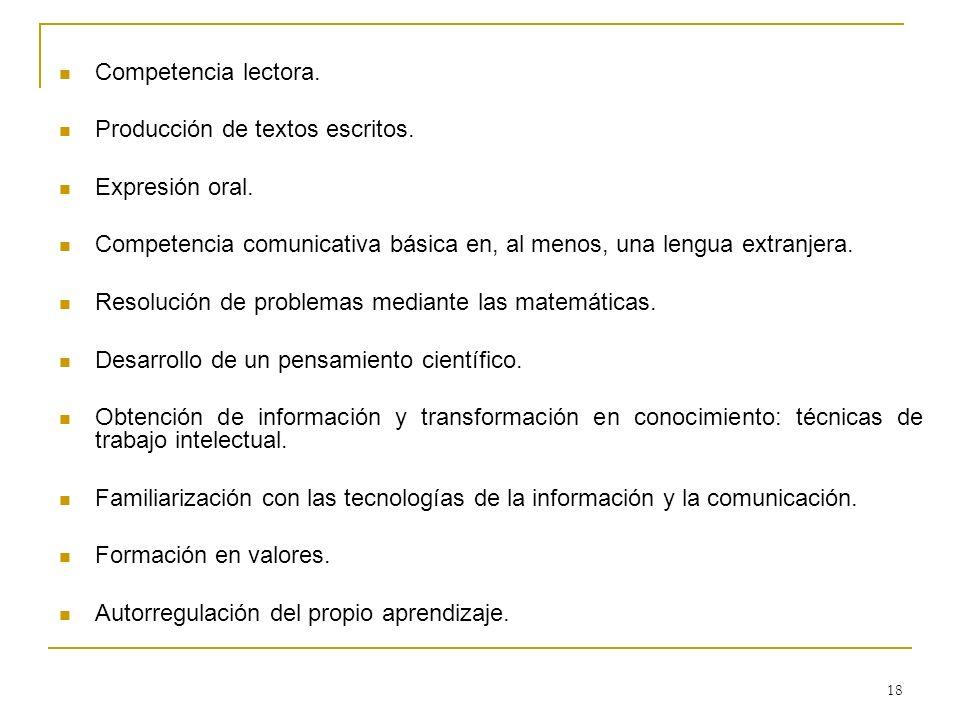 18 Competencia lectora. Producción de textos escritos. Expresión oral. Competencia comunicativa básica en, al menos, una lengua extranjera. Resolución