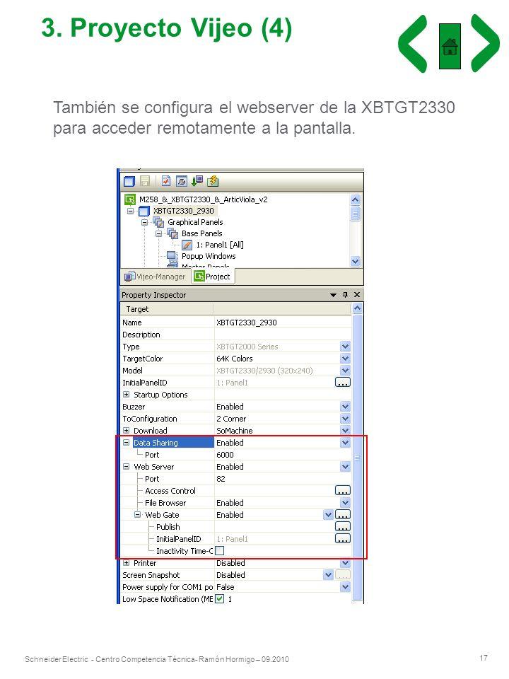 17 Schneider Electric - Centro Competencia Técnica- Ramón Hormigo – 09.2010 3. Proyecto Vijeo (4) También se configura el webserver de la XBTGT2330 pa