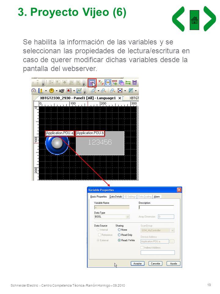 19 Schneider Electric - Centro Competencia Técnica- Ramón Hormigo – 09.2010 3. Proyecto Vijeo (6) Se habilita la información de las variables y se sel