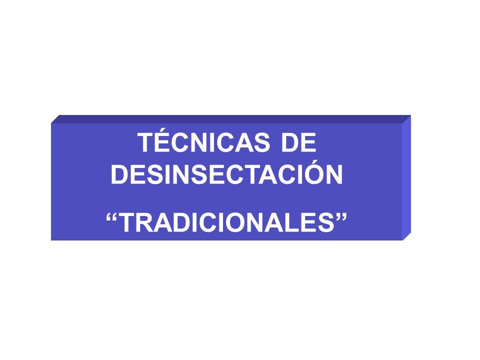 TÉCNICAS DE DESINSECTACIÓN TRADICIONALES
