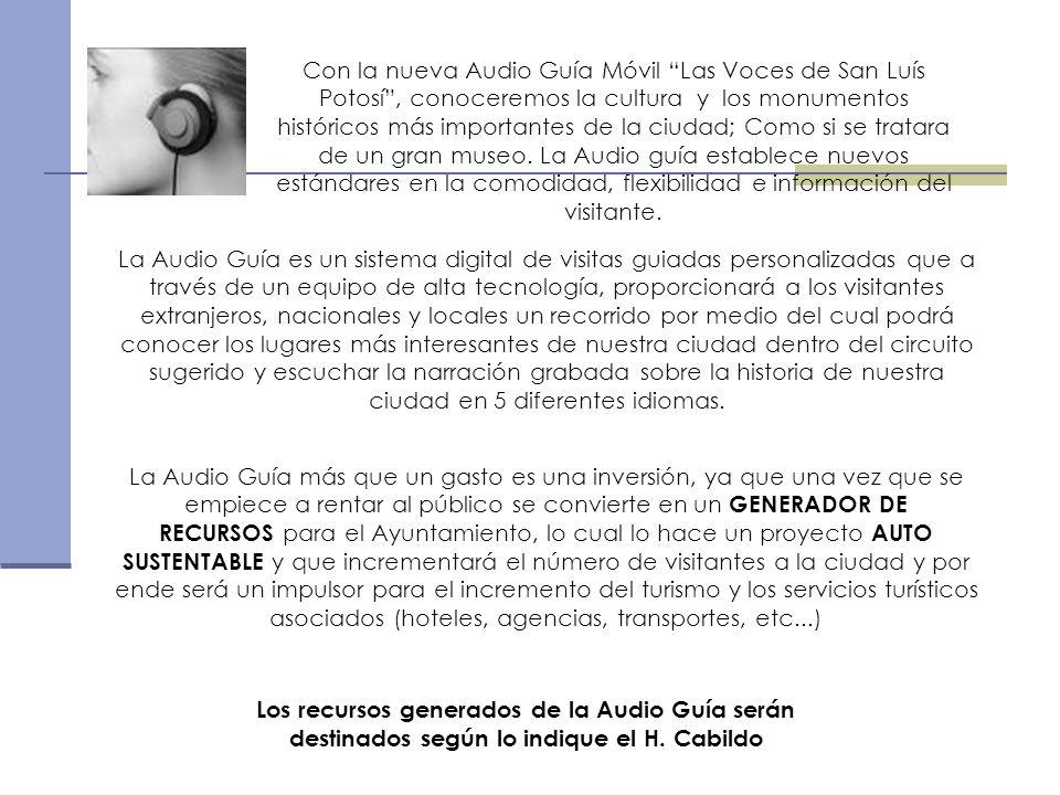 Con la nueva Audio Guía Móvil Las Voces de San Luís Potosí, conoceremos la cultura y los monumentos históricos más importantes de la ciudad; Como si s