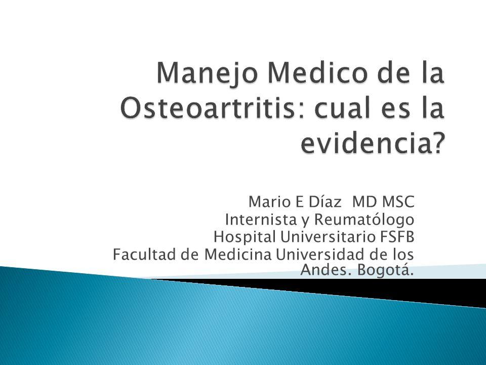Mario E Díaz MD MSC Internista y Reumatólogo Hospital Universitario FSFB Facultad de Medicina Universidad de los Andes. Bogotá.