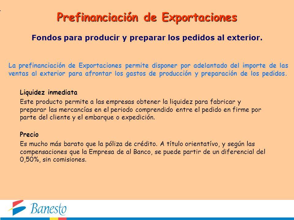 Anticipo de Exportaciones El Anticipo de Exportaciones permite cobrar al contado las ventas al exterior con pago aplazado instrumentadas en un documento acreditativo.