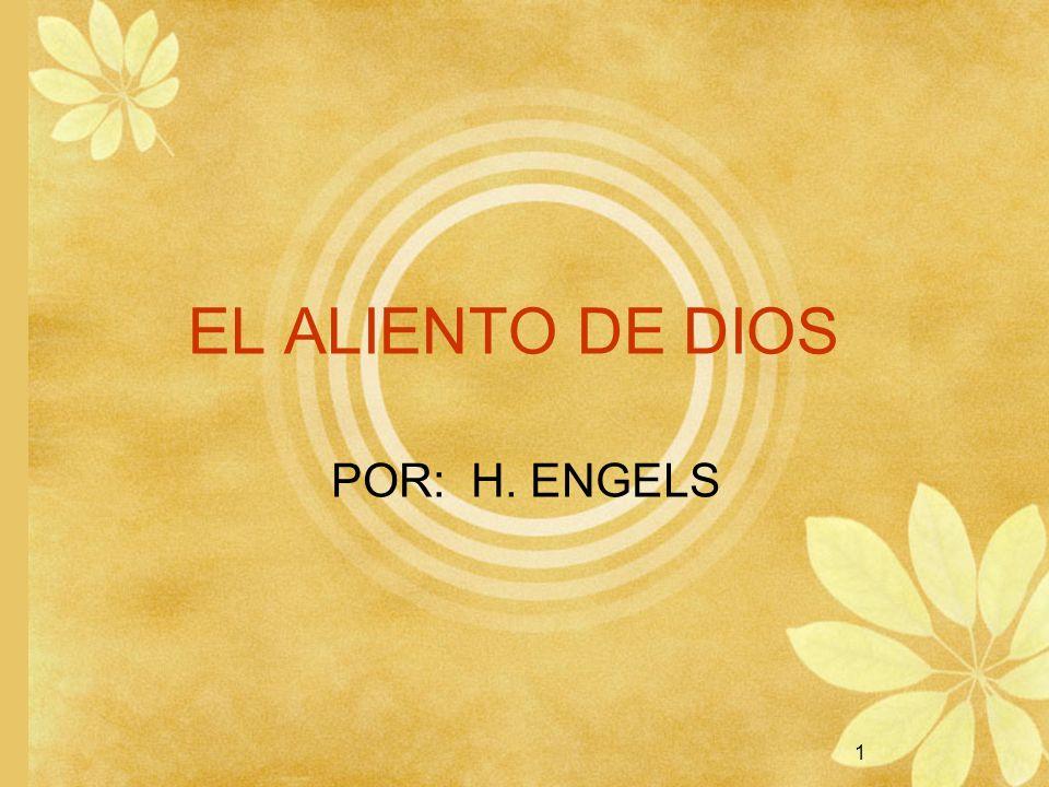 1 EL ALIENTO DE DIOS POR: H. ENGELS