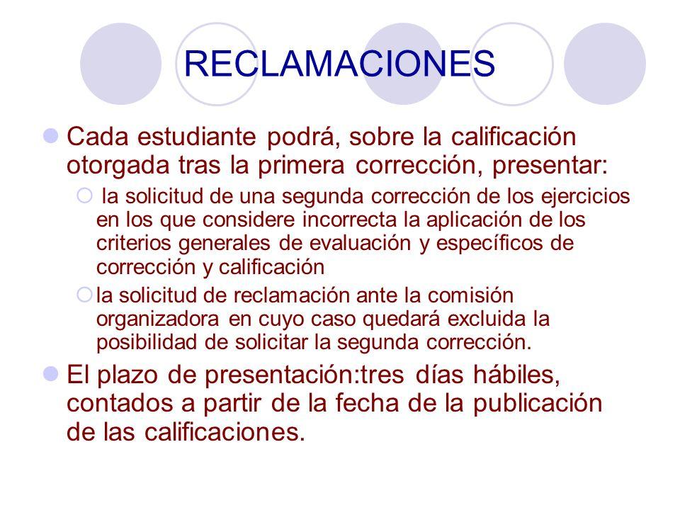 RECLAMACIONES Cada estudiante podrá, sobre la calificación otorgada tras la primera corrección, presentar: la solicitud de una segunda corrección de l