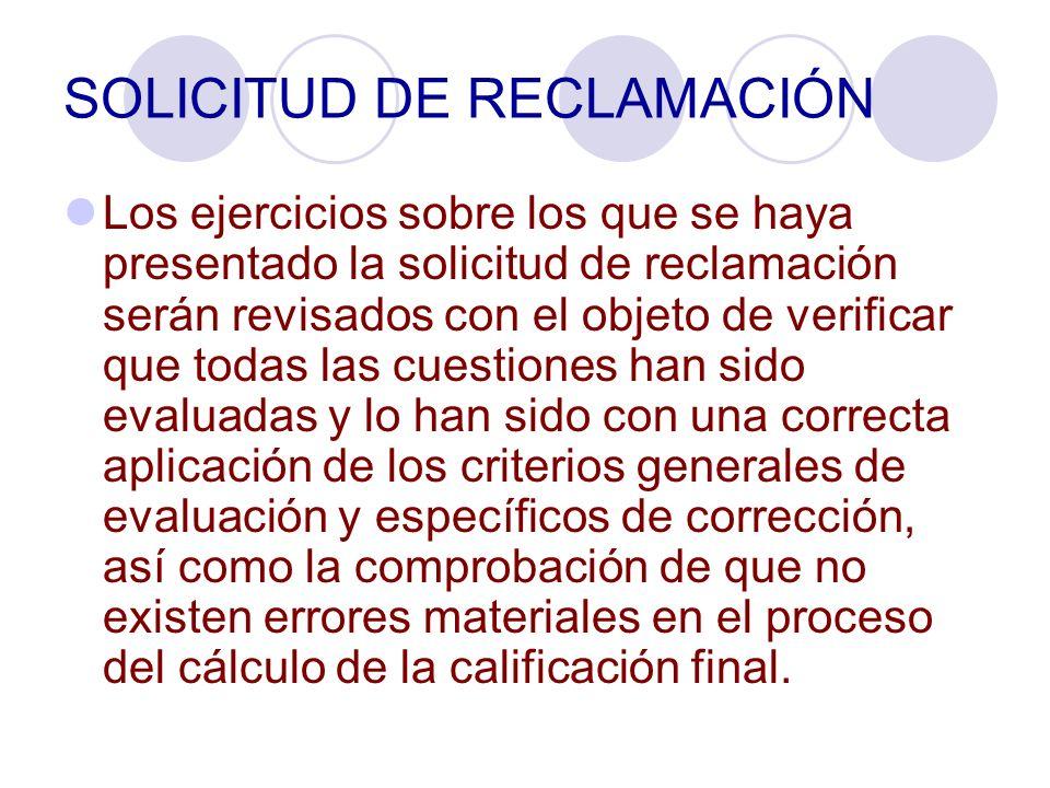 SOLICITUD DE RECLAMACIÓN Los ejercicios sobre los que se haya presentado la solicitud de reclamación serán revisados con el objeto de verificar que to