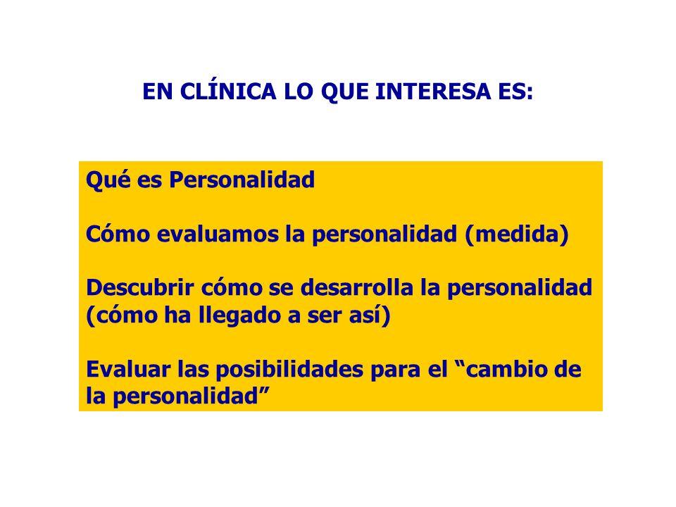 Qué es Personalidad Cómo evaluamos la personalidad (medida) Descubrir cómo se desarrolla la personalidad (cómo ha llegado a ser así) Evaluar las posib