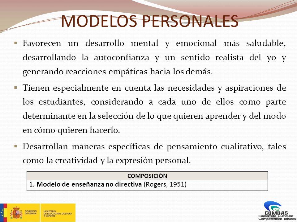 MODELOS PERSONALES Favorecen un desarrollo mental y emocional más saludable, desarrollando la autoconfianza y un sentido realista del yo y generando r