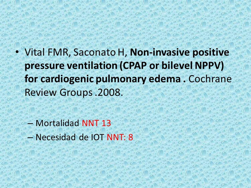 Vital FMR, Saconato H, Non-invasive positive pressure ventilation (CPAP or bilevel NPPV) for cardiogenic pulmonary edema. Cochrane Review Groups.2008.