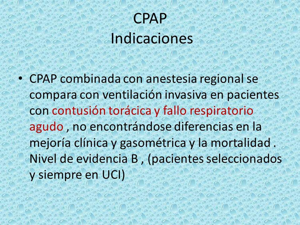 CPAP Indicaciones CPAP combinada con anestesia regional se compara con ventilación invasiva en pacientes con contusión torácica y fallo respiratorio a