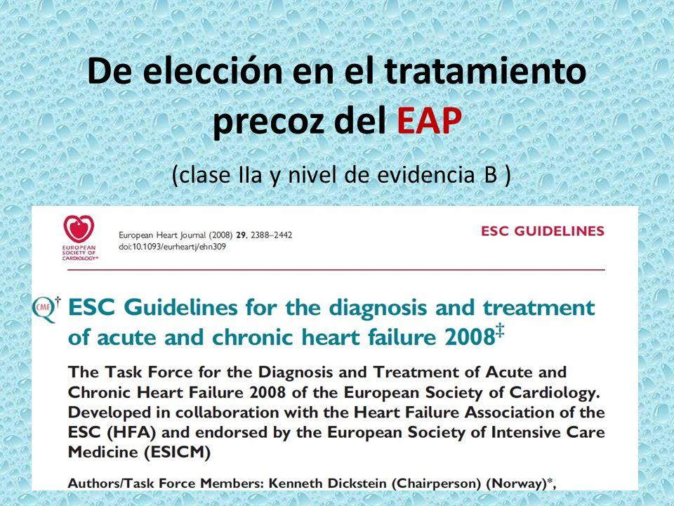 De elección en el tratamiento precoz del EAP (clase IIa y nivel de evidencia B )