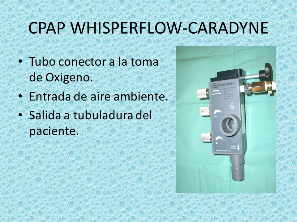 CPAP WHISPERFLOW-CARADYNE Tubo conector a la toma de Oxigeno. Entrada de aire ambiente. Salida a tubuladura del paciente.