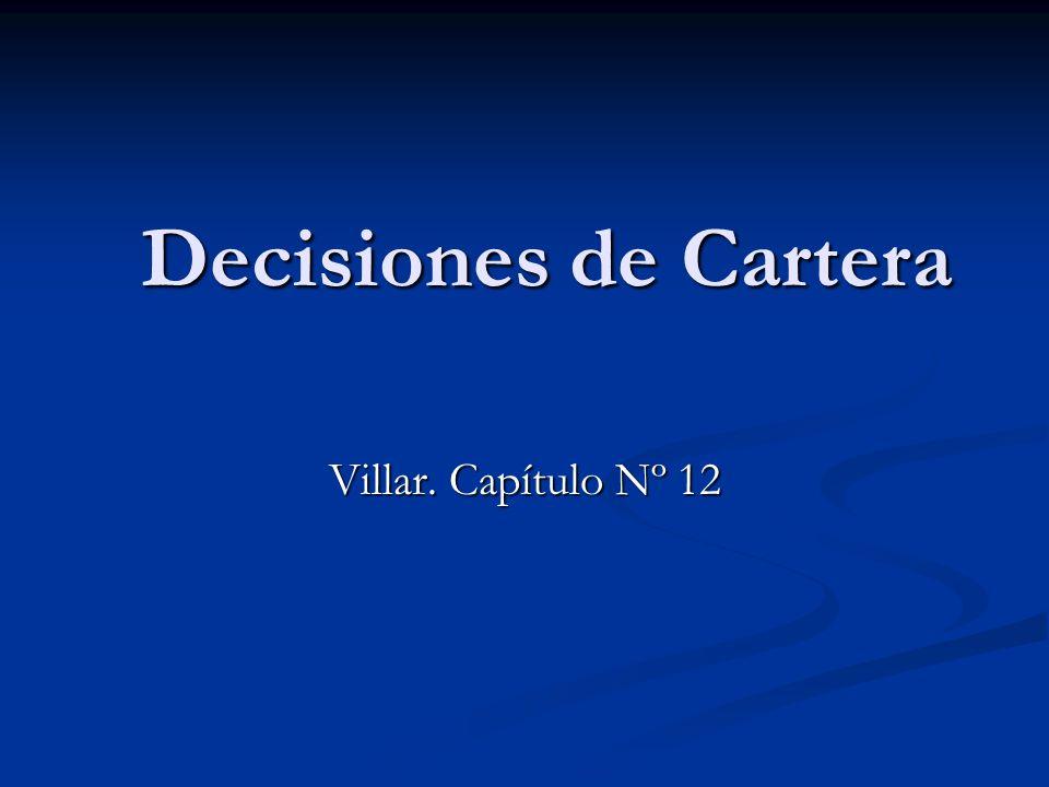 Decisiones de Cartera Decisiones de Cartera Villar. Capítulo Nº 12