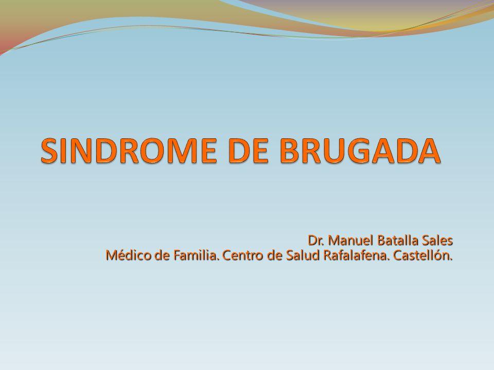 Dr. Manuel Batalla Sales Médico de Familia. Centro de Salud Rafalafena. Castellón.