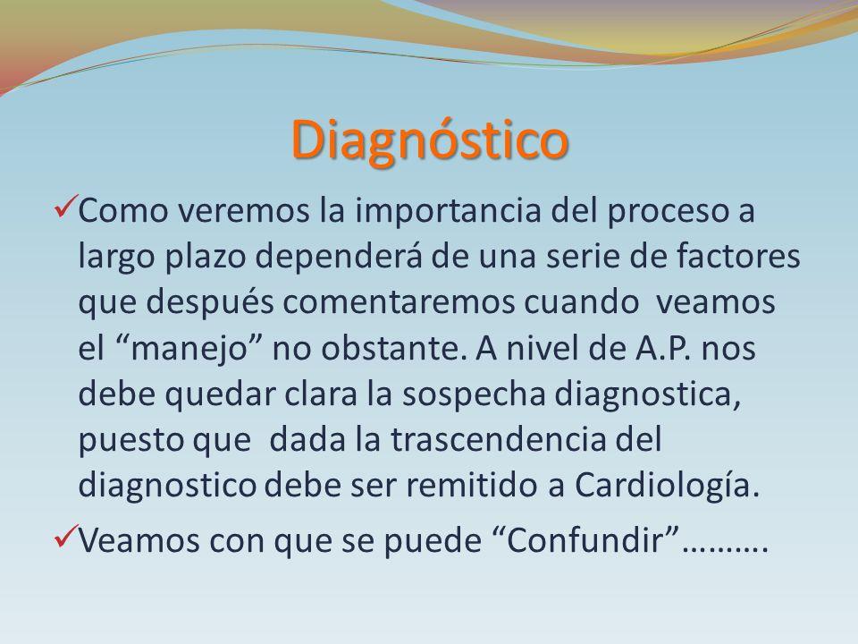 Diagnóstico Como veremos la importancia del proceso a largo plazo dependerá de una serie de factores que después comentaremos cuando veamos el manejo