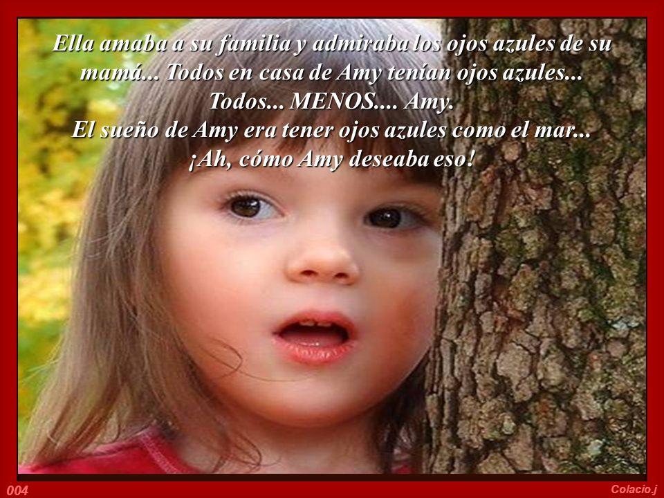 Ella amaba a su familia y admiraba los ojos azules de su mamá...