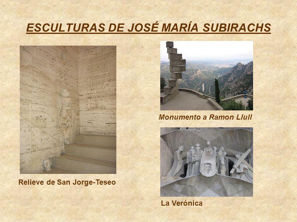 ESCULTURAS DE JOSÉ MARÍA SUBIRACHS La Verónica Relieve de San Jorge-Teseo Monumento a Ramon Llull