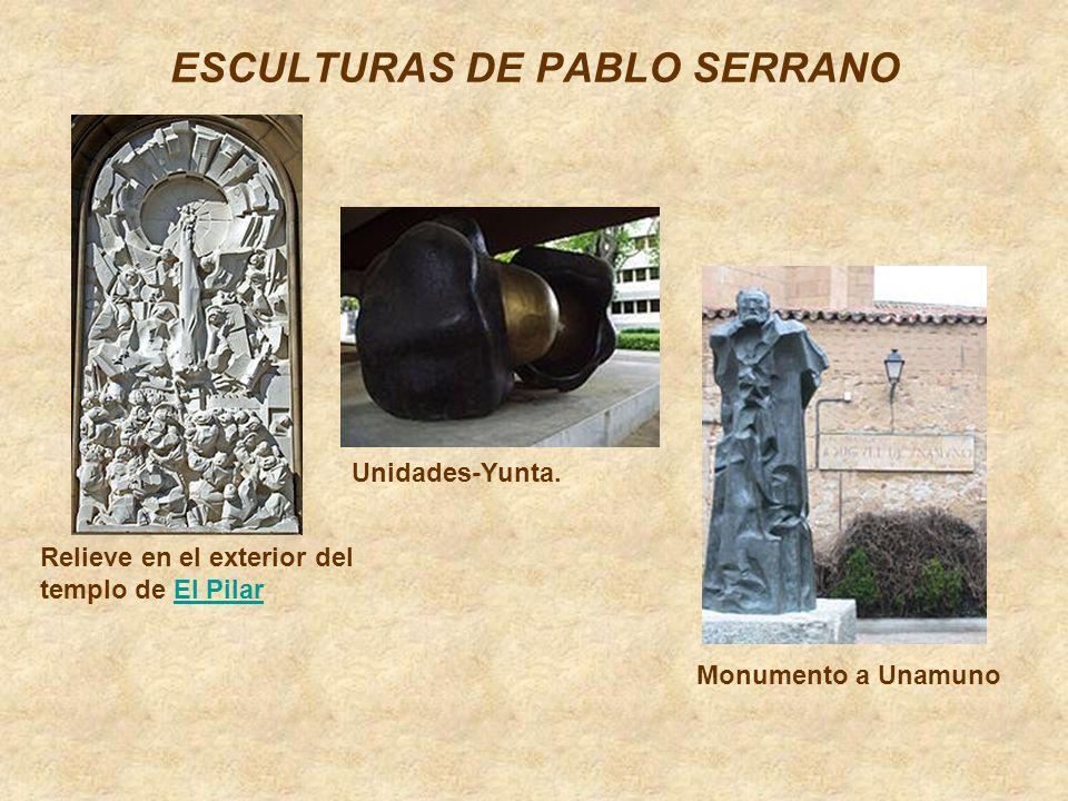 ESCULTURAS DE PABLO SERRANO Relieve en el exterior del templo de El PilarEl Pilar Unidades-Yunta. Monumento a Unamuno
