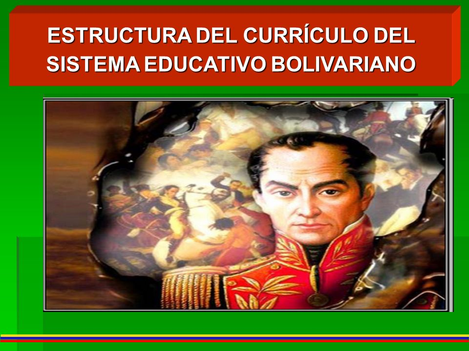 ESTRUCTURA DEL CURRÍCULO DEL SISTEMA EDUCATIVO BOLIVARIANO