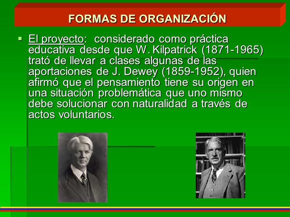 El proyecto: considerado como práctica educativa desde que W. Kilpatrick (1871-1965) trató de llevar a clases algunas de las aportaciones de J. Dewey