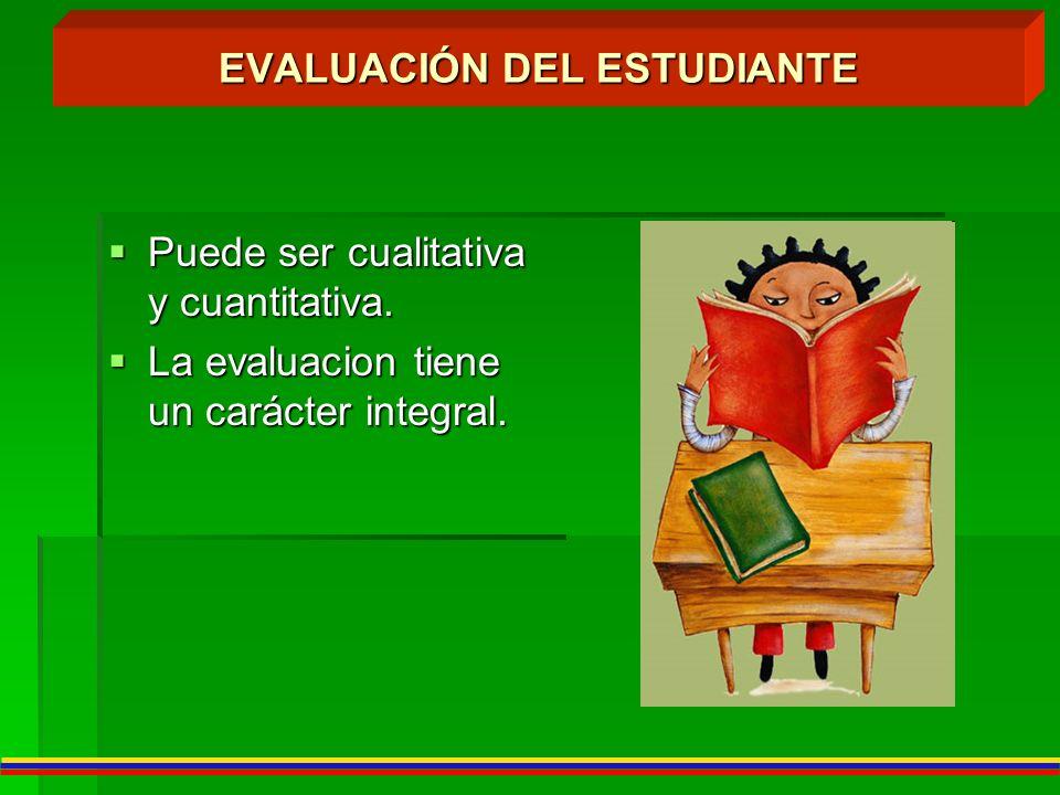 Puede ser cualitativa y cuantitativa. Puede ser cualitativa y cuantitativa. La evaluacion tiene un carácter integral. La evaluacion tiene un carácter