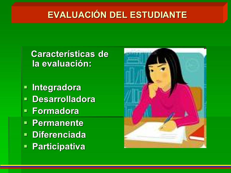 Características de la evaluación: Características de la evaluación: Integradora Integradora Desarrolladora Desarrolladora Formadora Formadora Permanen