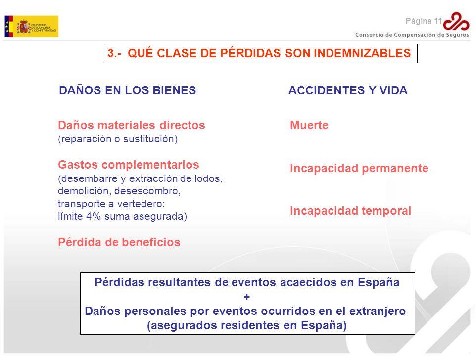 3.- QUÉ CLASE DE PÉRDIDAS SON INDEMNIZABLES DAÑOS EN LOS BIENESACCIDENTES Y VIDA Daños materiales directos (reparación o sustitución) Gastos complemen