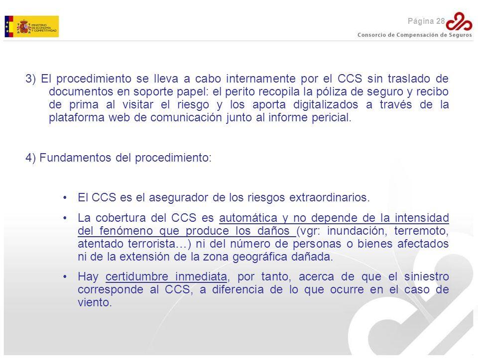 Página 28 3) El procedimiento se lleva a cabo internamente por el CCS sin traslado de documentos en soporte papel: el perito recopila la póliza de seg