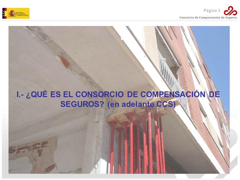 Página 3 I.- ¿QUÉ ES EL CONSORCIO DE COMPENSACIÓN DE SEGUROS? (en adelante CCS)
