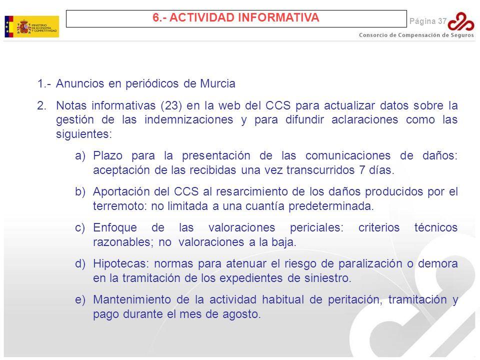 6.- ACTIVIDAD INFORMATIVA Página 37 1.-Anuncios en periódicos de Murcia 2.Notas informativas (23) en la web del CCS para actualizar datos sobre la ges