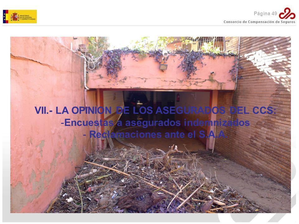 Página 49 VII.- LA OPINION DE LOS ASEGURADOS DEL CCS: -Encuestas a asegurados indemnizados - Reclamaciones ante el S.A.A.