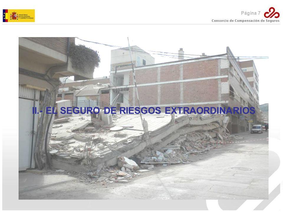 Página 7 II.- EL SEGURO DE RIESGOS EXTRAORDINARIOS