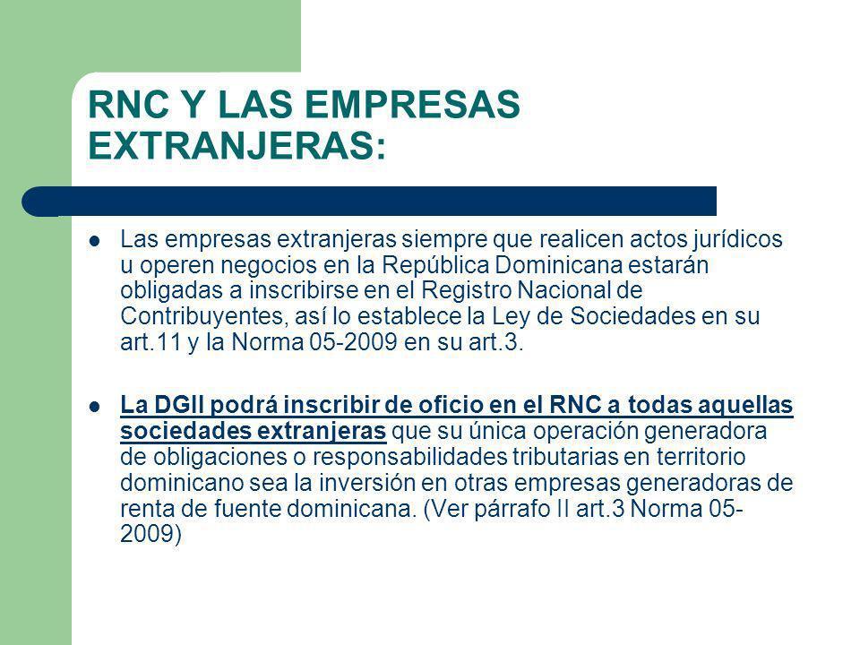 RNC Y LAS EMPRESAS EXTRANJERAS: Las empresas extranjeras siempre que realicen actos jurídicos u operen negocios en la República Dominicana estarán obl