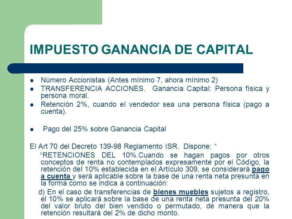 IMPUESTO GANANCIA DE CAPITAL Número Accionistas (Antes mínimo 7, ahora mínimo 2) TRANSFERENCIA ACCIONES. Ganancia Capital: Persona física y persona mo