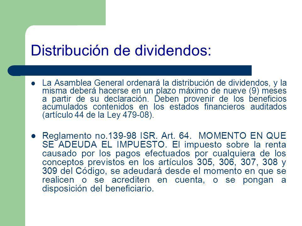 Distribución de dividendos: La Asamblea General ordenará la distribución de dividendos, y la misma deberá hacerse en un plazo máximo de nueve (9) mese