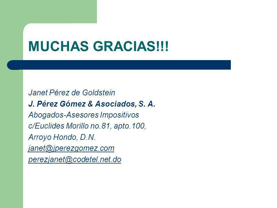 MUCHAS GRACIAS!!! Janet Pérez de Goldstein J. Pérez Gómez & Asociados, S. A. Abogados-Asesores Impositivos c/Euclides Morillo no.81, apto.100, Arroyo